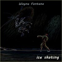 Ice Skating — Wayne Fontana & The Mindbenders