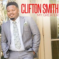 My Greater — Clifton Smith