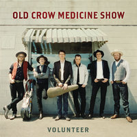 Volunteer — Old Crow Medicine Show