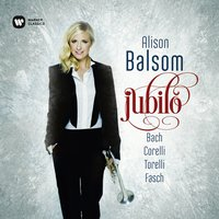 Jubilo - Fasch, Corelli, Torelli & Bach — Alison Balsom, Academy Of Ancient Music