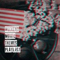 Weekend Movie Themes Playlist — Various Artists, Best Movie Soundtracks, The Magic Movie Orchestra, Best TV and Movie Themes, Best Movie Soundtracks, Best TV and Movie Themes, The Magic Movie Orchestra