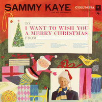 I Want to Wish You a Merry Christmas — Sammy Kaye and His Orchestra