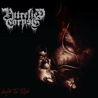 Left to Rot — Putrefied Corpse