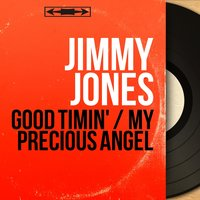Good Timin' / My Precious Angel — Jimmy Jones, Robert Mersey and His Orchestra