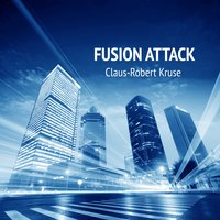 Fusion Attack — Claus-Robert Kruse