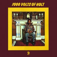 1000 Volts of Holt — John Holt