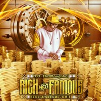 Rich Not Famous — DrumDummie, D.O. Tha Doughboi