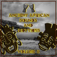 Ancient African Sounds and Rhythms,Vol.8 — сборник