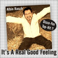 It's a Real Good Feeling — Albin Rasch