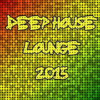Deep House Lounge 2015 — Chill Out Del Mar & House Music