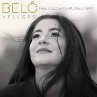 The Old Fashioned Way — Belô Velloso