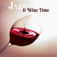 Jazz & Wine Time — Chilled Jazz Masters