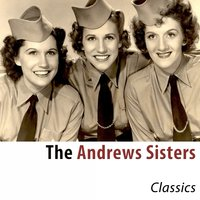 Classics — The Andrews Sisters
