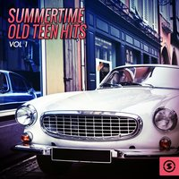 Summertime Old Teen Hits, Vol. 1 — сборник