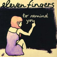 To Remind You — Eleven Fingers