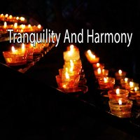 Tranquility And Harmony — Entspannungsmusik