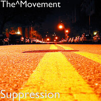 Suppression — The^Movement