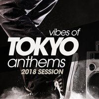 Vibes of Tokyo Disco Anthems 2018 Session — сборник