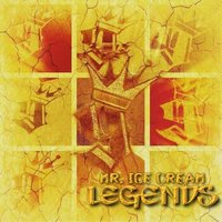 Legends — Mr. Ice Cream