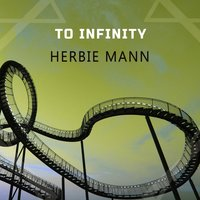To Infinity — Herbie Mann
