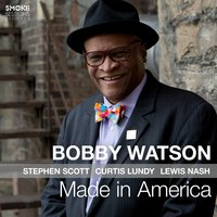 Made in America — Bobby Watson