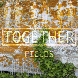 Together — Fields
