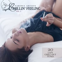 Chillin' Feeling, Vol. 1 (20 Lazy Chill-Out Tunes) — сборник