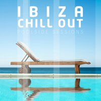 Ibiza Chill Out - Poolside Sessions — сборник