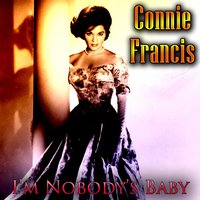 I'm Nobody's Baby — Connie Francis