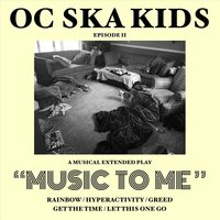 Music to Me — OC Ska Kids