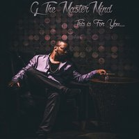 This Is For You — G the Mastermind