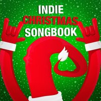 Indie Christmas Songbook — Christmas Carols, All I Want for Christmas Is You, Voices Of Christmas