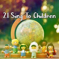 21 Sing To Children — Canciones Infantiles