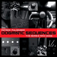 Dogmatic Sequences - The Series 1994-2006 — Patrick Pulsinger