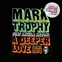 A Deeper Love Pride 2010 — Mark Trophy, Angela Brooks