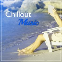 Chillout Music – Party Songs, Chill Lounge, Crazy Time, Morning Meditation — Best Of Hits