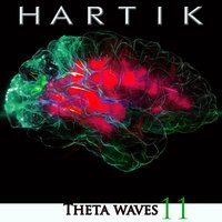 Theta Waves 11 — Hartik