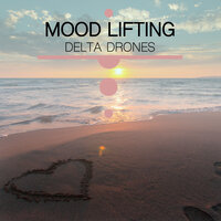 #19 Mood Lifting Delta Drones — White Noise Baby Sleep, White Noise for Babies, White Noise Therapy
