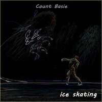 Ice Skating — Count Basie, Count Basie & His Orchestra, Count Basie & His All American Rhythm