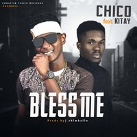 Bless Me — Chico, Kitay