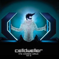 The Complete Cellout Vol. 01 — Celldweller