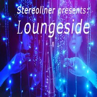 Loungside EP — Stereoliner, Loungeside, Stereoliner pres. Loungeside