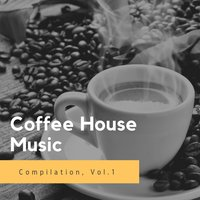 Coffee House Music, Vol. 1 — сборник