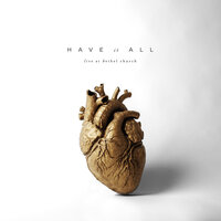 Have It All — Bethel Music