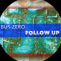 Follow Up — Bus Zero