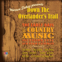 Down The Overlander's Trail: The Early Days Of Country Music In Australia — сборник
