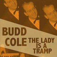 The Lady Is a Tramp — Bud Cole