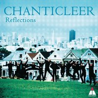Reflections — Chanticleer, London Studio Orchestra, Chanticleer Sinfonia, Don Haas Trio