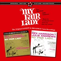 My Fair Lady: Original London & Broadway Casts Recordings — Julie Andrews, Rex Harrison, Rex Harrison|Julie Andrews