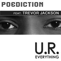 You Are Everything feat. Trevor Jackson — Poediction, Trevor Jackson, Poediction Feat. Trevor Jackson